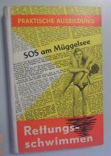SOS am Müggelsee -Rettungsschwimmen /Fachbuch Rettungsschwimmer 1960