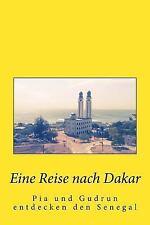 Eine Reise Nach Dakar : Pia und Gudrun Entdecken Den Senegal by Dora von...