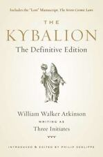 The Kybalion by Philip Deslippe, Three Initiates Staff and William Walker...