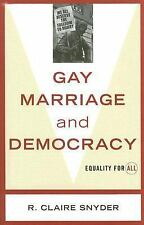 Gay Marriage and Democracy: Equality for All (Polemics), Snyder, R. Claire, Good