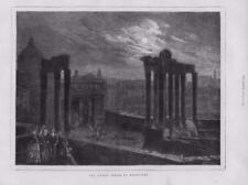 1873-antica stampa Italia Foro Romano Chiaro di Luna COLONNE PANTHENON (076)