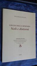 NOLI E DINTORNI I REGNI DELLA MEMORIA Savona Morichini Rebufello GRIFL 1999
