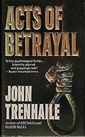 Acts Of Betrayal por Trenhaile, John