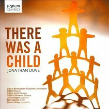 Jonathan Dove: There was a Child (CD, Jul-2012, Signum Classics)
