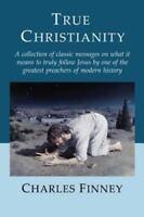 True Christianity: By Charles Finney