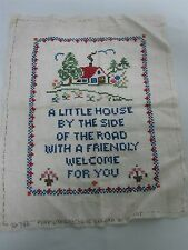 """VTG HAND STITCHED EMBROIDERED SAMPLER """"A LITTLE HOUSE BY THE SIDE OF THE ROAD"""""""