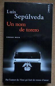 Un nom de torero - L. Sepulveda - Coll Points - Roman noir - Comme neuf -