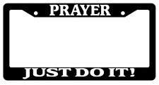 Black License Plate Frame Prayer Just Do It! Auto Accessory (#1) Christian 2167