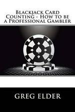 NEW Blackjack Card Counting - How to be a Professional Gambler by Greg Elder