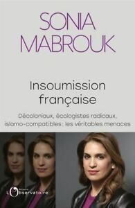 A insoumission française : décoloniaux écologistes radicaux Sonia Mabrouk