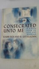 Consecrated Unto Me: A Jewish View of Love and Marriage Hardcover – 1965 by Rola