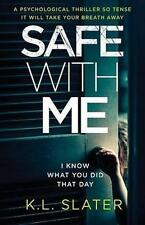 Safe with Me: A Psychological Thriller So Tense It Will Take Your Breath Away b…