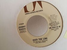 JOHNNY  RIVERS Over the line / i'll feel a whole lot better UA XW310 W