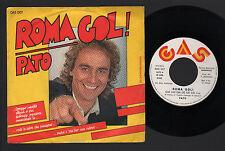 """7"""" PATO MOURE ROMA GOL! / CHI' CHI' CHI' CO' CO' CO' 45 GIRI AS ROMA CALCIO 1983"""