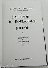 Marcel Pagnol La femme du boulanger ed. Pastorelly illustrations André Bertran