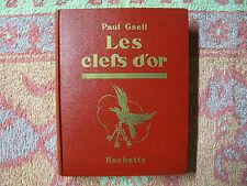 Paul Gsell : Les clefs d'or - illustrations de F. Lorioux 1933