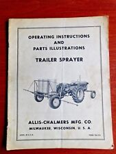 Allis-Chalmers - Trailer Sprayer- Operating Instructions & Parts Illustrations 2