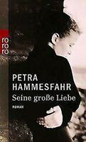 Seine Grosse Liebe Allemand Edition Petra Hammesfahr