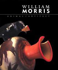 WILLIAM MORRIS Animal/Artifact (2000) HARDCOVER