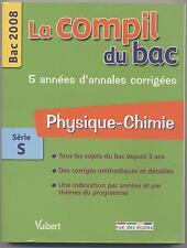 LA COMPIL DU BAC PHYSIQUE CHIMIE SERIE S  5 ANNEES D ANNALES CORRIGEES 336 PAGE