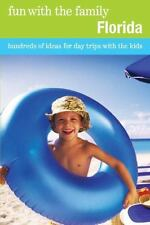 Fun with the Family Florida, 7th: Hundreds of Ideas for Day Trips with-ExLibrary