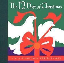The 12 Days of Christmas : A Pop-Up Celebration Sabuda, Robert Hardcover