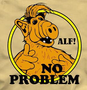 ALF - NO PROBLEM T-Shirt funny 80s TV show - many color options ALIEN LIFE FORM