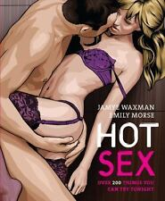 Hot Sex: Over 200 Things You Can Try Tonight (Paperback or Softback)