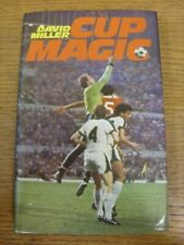 1981 Football Book: Cup Magic - By David Miller, Sidgwick & Jackson London Books