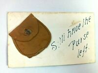 """Vintage Postcard """"Still Have The Purse Left."""" with Leather Purse"""