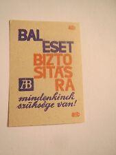 Bal Eset Bizto Sitas Ra - mindenkinck szüksege - Ungarn ? / Streichholzetikett