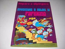 AVVENTURE A COLORI DI PAPERINO IMPARO A DIPINGERE DISNEY RARO N. 8 DEL  1978 !!!