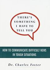 There's Something I Have to Tell You: How to Communicate Difficult News in Tough