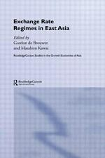 Exchange Rate Regimes in East Asia by Gordon De Brouwer (2004, Paperback)