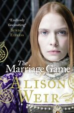 The Marriage Game,Alison Weir- 9780099534624