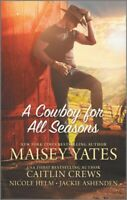 Cowboy for All Seasons, Paperback by Yates, Maisey; Crews, Caitlin; Helm, Nic...
