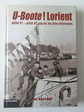 U-BOOTE ! LORIENT Juillet 41-42 Luc Braeuer Sous marins Guerre Militaria