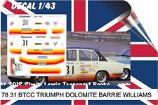 78 31 DECAL 1/43 BTCC TRIUMPH DOLOMITE BARRIE WILLIAMS