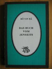 Bo Yin Ra: Das Buch vom Jenseits - Bewußtseinszustände beim Sterben