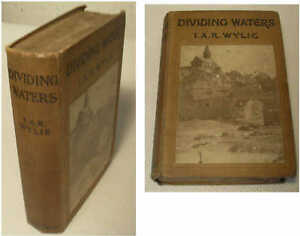 Dividing Waters by I A R Wylie 1911 Mills & Boon