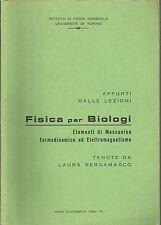 APPUNTI LEZIONI FISICA BIOLOGI_BERGAMASCO_MECCANICA TERMODINAMICA ELETTROMAGNETI