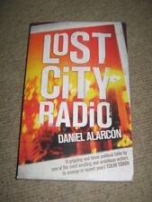 Lost City Radio by Daniel Alarcon PB tense political novel       AH