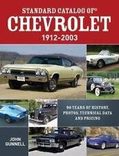 Standard Catalog of Chevrolet, 1912-2003 : 90 Years of History, Photos,...