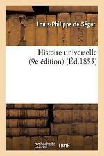 Histoire Universelle 9e Edition by Louis Philippe Segur (2016, Paperback)