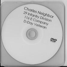 CHUCK NEIGHBOR 29TH INFANTRY DIVISION 116 E CO. D-DAY VETERAN,RARE INTERVIEW DVD