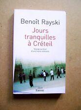 Jours tranquilles à Créteil Juifs de banlieue voyage au bout d'une haine /B5