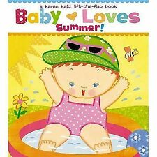 Baby Loves Summer! by Karen Katz (2012, Board Book)