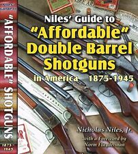 """Niles Guide to Guide to """"Affordable"""" Double Barrel Shotguns in America 1875-1945"""