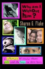 Who Am I Without Him?: Short Stories About Girls and the Boys in Their-ExLibrary