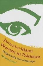 Jamaat-e-Islami Women in Pakistan: Vanguard of a New Modernity? (Hardback or Cas